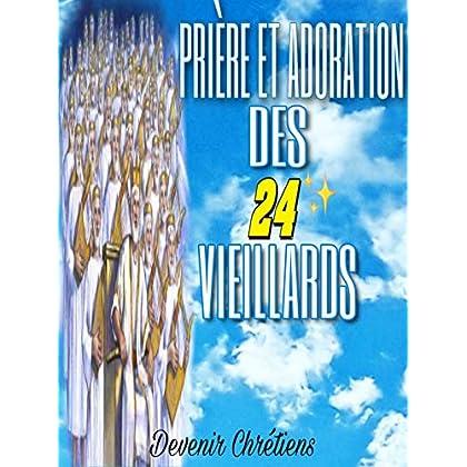 PRIÈRE ET ADORATION DES 24 VIEILLARDS