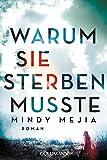Warum sie sterben musste: Roman von Mindy Mejia