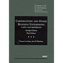 Corporations and Other Business Enterprises, Cases and Materials, 3d, Abridged Edition (American Casebooks) by Thomas Lee Hazen Published by West 3rd (third) edition (2009) Hardcover