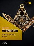 Massoneria: Simboli, cultura, storia