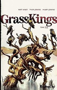 Grass Kings, tome 3 par Matt Kindt