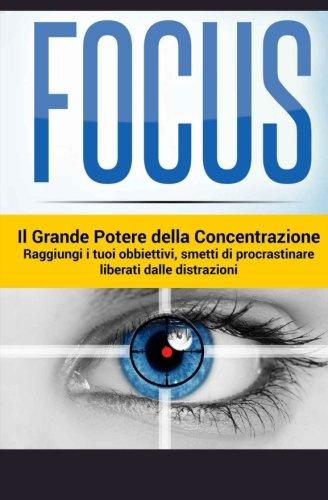 Focus: Il Grande Potere Della Concentrazione