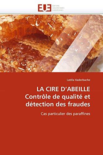 La cire d''abeille contrôle de qualité et détection des fraudes