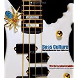 Bass Culture: The John Entwistle Bass Collection