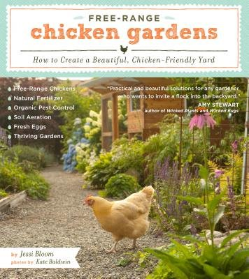 Free-Range Chicken Gardens( How to Create a Beautiful Chicken-Friendly Yard)[FREE RANGE CHICKEN GARDENS][Paperback]