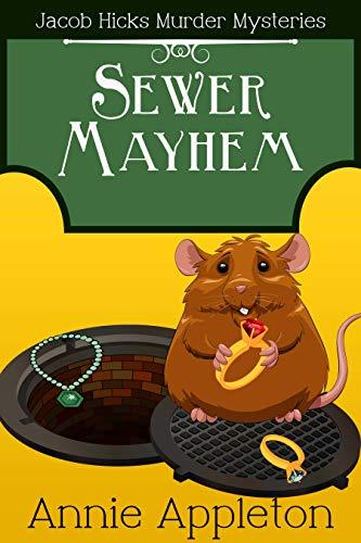 Sewer Mayhem: Jacob Hicks Murder Mysteries Book 2 by [Appleton, Annie]