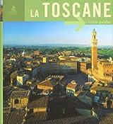 La Toscane : Art et Architecture