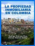 Propiedad Inmobiliaria en Colombia (Spanish Edition)
