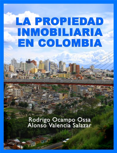 Propiedad Inmobiliaria en Colombia por Rodrigo Ocampo Ossa