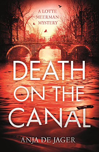 Death on the Canal (Lotte Meerman Book 3)