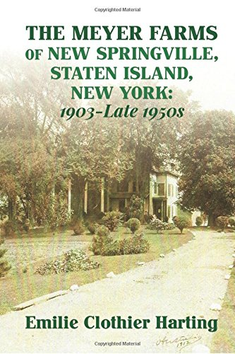 THE MEYER FARMS OF NEW SPRINGVILLE, STATEN ISLAND, NEW YORK: 1903-late 1950s