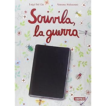 Scrivila, La Guerra. Ediz. Illustrata