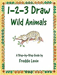 1-2-3 Draw Wild Animals: A step-by-step guide
