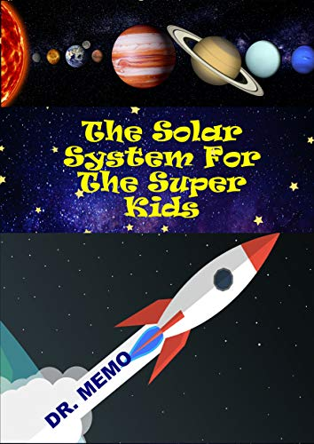 The Solar System For The Super Kids (FUTURE KIDS Book 4) (English Edition)