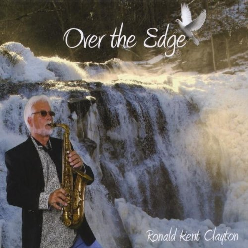 Over the Edge by Ronald Kent Clayton (Edge Kent)