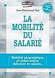 La mobilité du salarié - Mobilité géographique, professionnelle, réduction de salaire