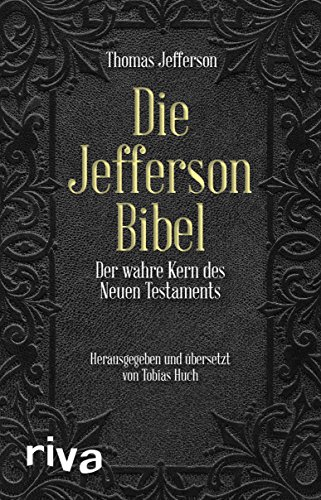 Die Jefferson-Bibel: Der wahre Kern des Neuen Testaments