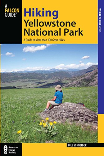 Hiking Yellowstone National Park: A Guide To More Than 100 Great Hikes (Regional Hiking Series) (English Edition) -