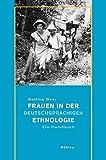 Frauen in der deutschsprachigen Ethnologie: Ein Handbuch - Bettina Beer