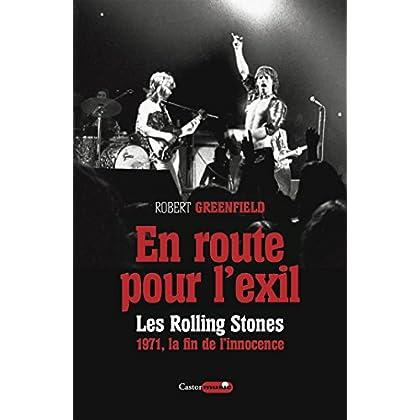 En route pour l'exil. Les Rolling Stones, 1971 - la fin de l'insouciance (Castor Music)