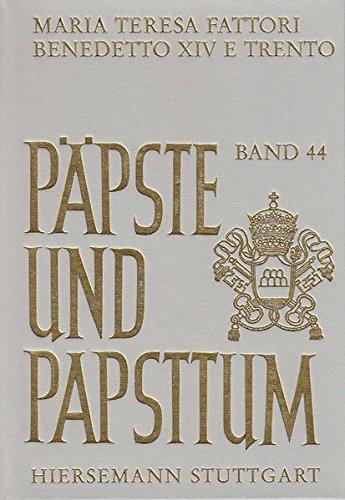Benedetto XIV e Trento: Tradurre il concilio nel Settecento (Päpste und Papsttum)