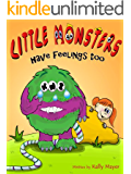 """Children's EBook: """"LITTLE MONSTERS HAVE FEELINGS TOO!"""" (Rhyming Picture Book about Kindness and Bullying (Beginner Readers ages 2-6)"""