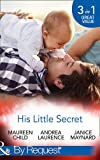 His Little Secret: Double the Trouble (Billionaires and Babies, Book 44) / His Lover's Little Secret (Billionaires and Babies, Book 45) / Baby for Keeps (Billionaires and Babies, Book 47) (By Request)