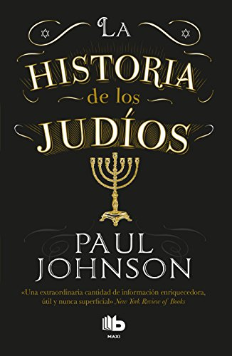 La Historia de Los Judios / A History of the Jews por Paul Johnson