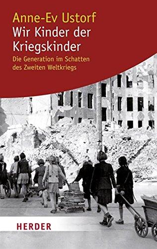 Buchseite und Rezensionen zu 'Wir Kinder der Kriegskinder: Die Generation im Schatten des Zweiten Weltkriegs' von Anne-Ev Ustorf