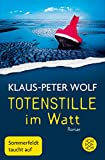 Totenstille im Watt: Roman - Klaus-Peter Wolf
