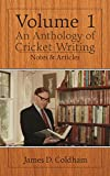 An Anthology Of Cricket Writing: Notes & Articles (Volume Book 1)