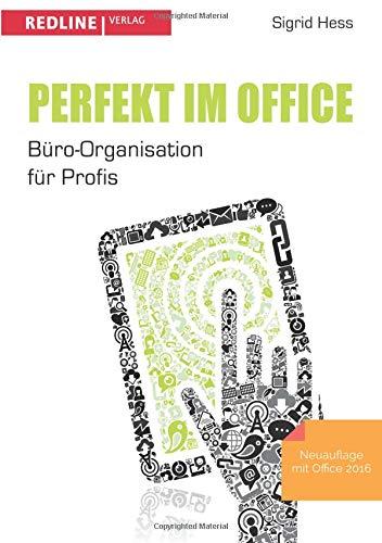 Perfekt im Office: Büro-Organisation für Profis -