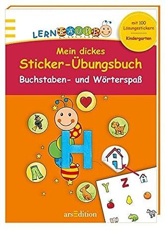 Lernraupe - Mein dickes Sticker-Übungsbuch Buchstaben und Wörterspaß (Kindergarten-Lernraupe)