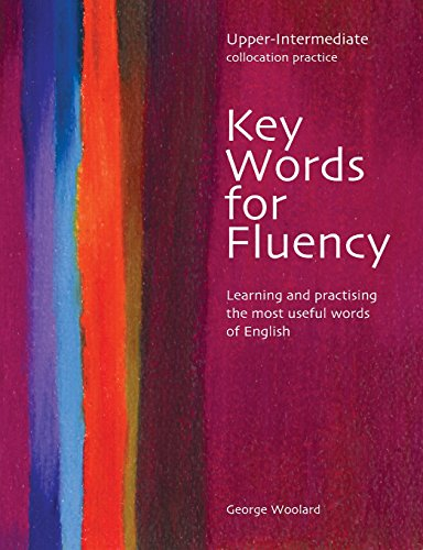 Key Words for Fluency Upper Intermediate: Learning and Practising the Most Useful Words of English
