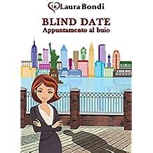 Blind Date - Appuntamento al buio (Italian Edition)
