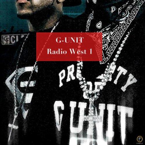 G-Unit: Radio West 1 [Explicit]