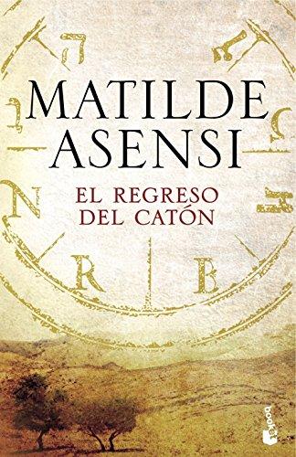 El regreso del Catón (Biblioteca Matilde Asensi) por Matilde Asensi