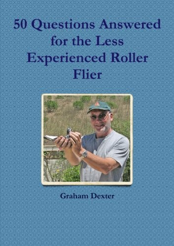 50 Questions Answered for the Less Experienced Roller Flier by Graham Dexter (2013-12-18) par Graham Dexter