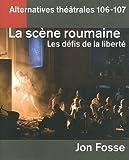 Alternatives théâtrales, N° 106-107 : La scène roumaine : Les défis de la liberté