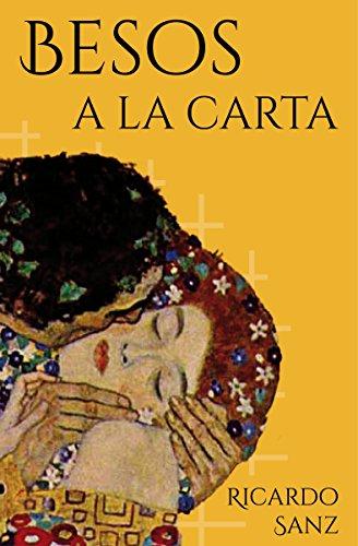 Besos a la carta: (Poesía. Amor, humor y erotismo)