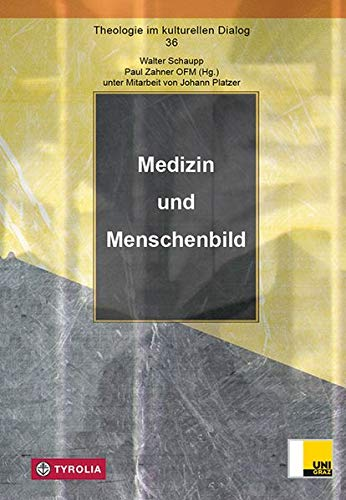 Medizin und Menschenbild (Theologie im kulturellen Dialog)