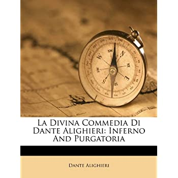 La Divina Commedia Di Dante Alighieri: Inferno And Purgatoria