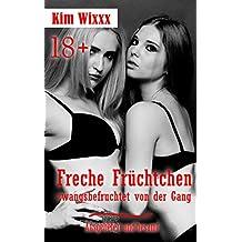 Freche Früchtchen, zwangsbefruchtet von der Gang: Ausgeliefert und besamt (Kim Wixxx 17)