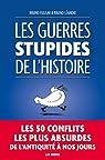 Les guerres stupides de l'Histoire par Léandri