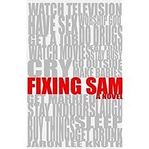 Fixing Sam: A Novel