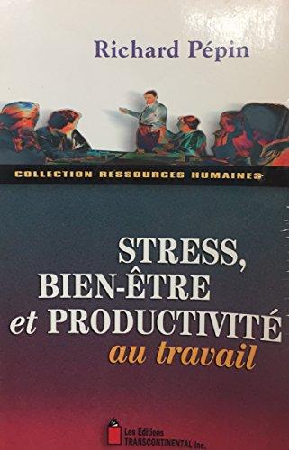 Stress, bien-être et productivité au travail par Richard Pépin