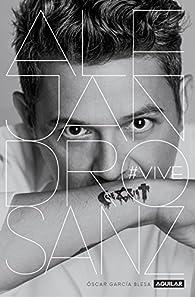Alejandro Sanz. #VIVE par  Óscar García Blesa