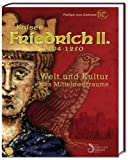 Kaiser Friedrich II. (1194-1250): Welt und Kultur des Mittelmeerraums - Karen Ermete