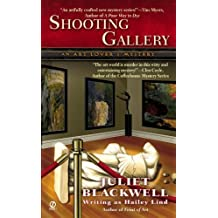 Shooting Gallery: An Art Lover's Mystery by Juliet Blackwell writing as Hailey Lind (2006-10-03)