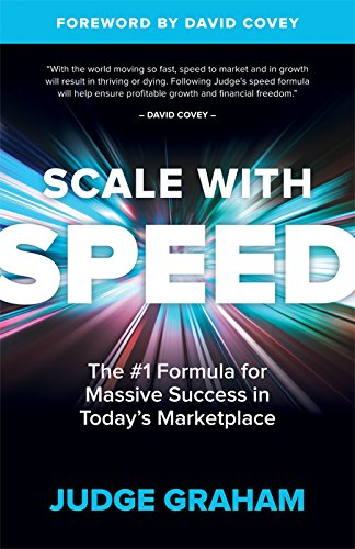 Scale with Speed: The #1 Formula for Massive Success in Today's Marketplace (English Edition)